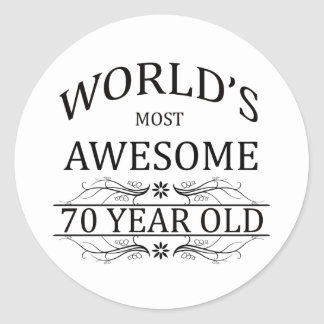 World's Most Awesome 70 Year Old Round Sticker