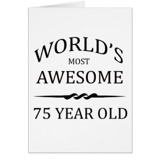 World's Most Awesome 75 Year Old Greeting Card