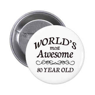 World's Most Awesome 80 Year Old 6 Cm Round Badge