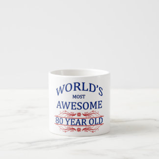 World's Most Awesome 80 Year Old 6 Oz Ceramic Espresso Cup