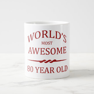 World's Most Awesome 80 Year Old Extra Large Mugs