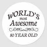 World's Most Awesome 80 Year Old Round Sticker