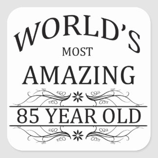 World's Most Awesome 85 Year Old Square Sticker