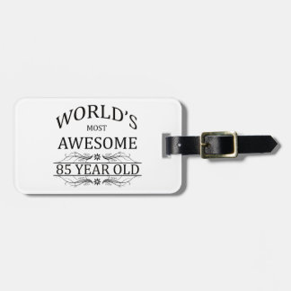 World's Most Awesome 85 Year Old Travel Bag Tag