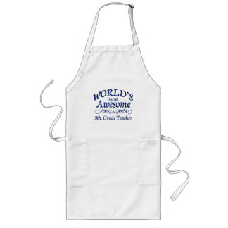 World's Most Awesome 9th. Grade Teacher Long Apron