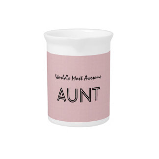 World's Most Awesome AUNT Custom Pink Gift Item 01 Drink Pitchers