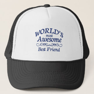 World's Most Awesome Best Friend Trucker Hat