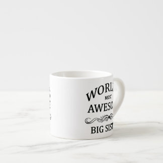 World's Most Awesome Big Sister Espresso Mug