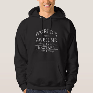 World's Most Awesome Brother Hooded Pullover