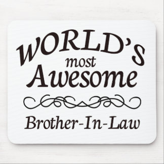 World's Most Awesome Brother-In-Law Mouse Mat