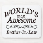 World's Most Awesome Brother-In-Law Mousepads