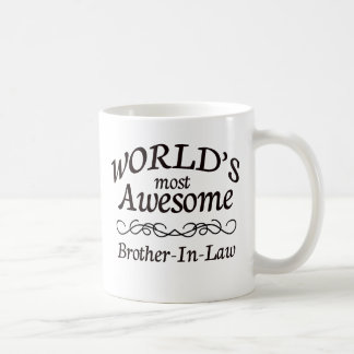 World's Most Awesome Brother-In-Law Coffee Mugs