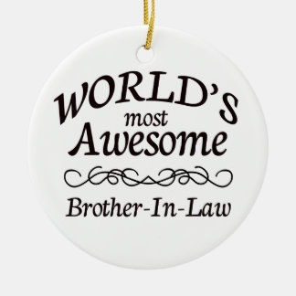World's Most Awesome Brother-In-Law Round Ceramic Decoration