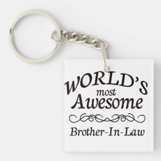 World's Most Awesome Brother-In-Law Single-Sided Square Acrylic Key Ring