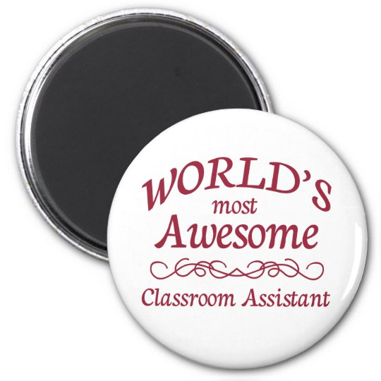 World's Most Awesome Classroom Assistant 6 Cm Round Magnet