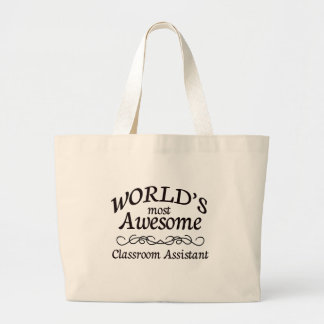 World's Most Awesome Classroom Assistant Large Tote Bag