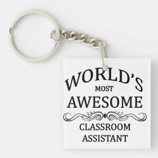 World's Most Awesome Classroom Assistant Single-Sided Square Acrylic Key Ring