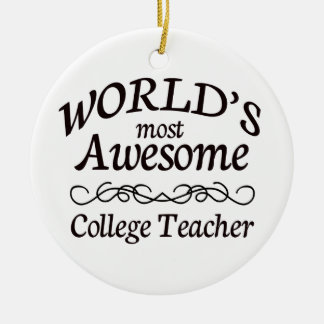 World's Most Awesome College Teacher Round Ceramic Decoration