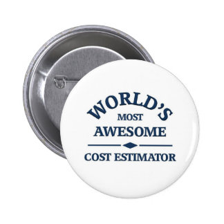 World's most awesome Cost estimator 6 Cm Round Badge