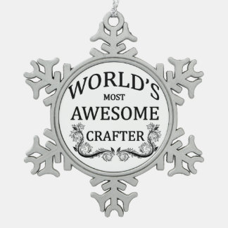 World's Most Awesome Crafter Snowflake Pewter Christmas Ornament