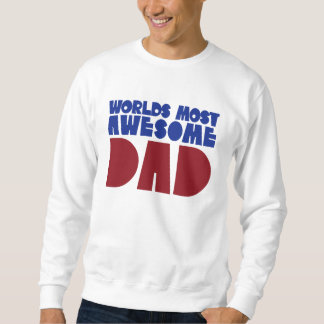 Worlds most awesome Dad Sweatshirt
