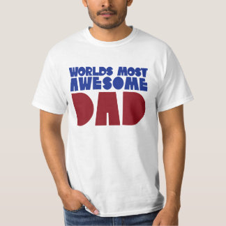 Worlds most awesome Dad T-Shirt