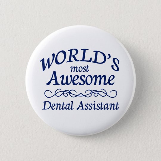 World's Most Awesome Dental Assistant 6 Cm Round Badge