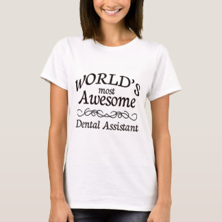 World's Most Awesome Dental Assistant T-Shirt