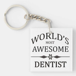 World's Most Awesome Dentist Single-Sided Square Acrylic Key Ring