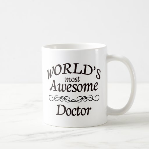 World's Most Awesome Doctor Coffee Mugs
