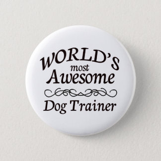 World's Most Awesome Dog Trainer 6 Cm Round Badge