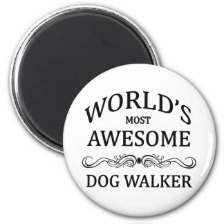 World's Most Awesome Dog Walker 6 Cm Round Magnet