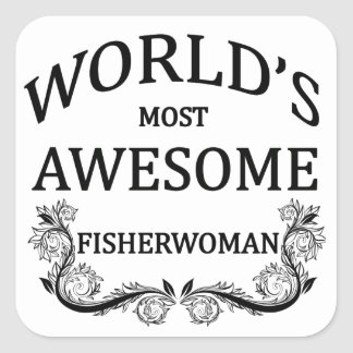 World's Most Awesome Fisherwoman Square Sticker