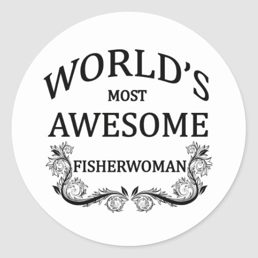World's Most Awesome Fisherwoman Stickers