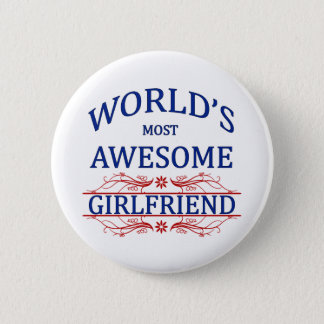 World's Most Awesome Girlfriend 6 Cm Round Badge