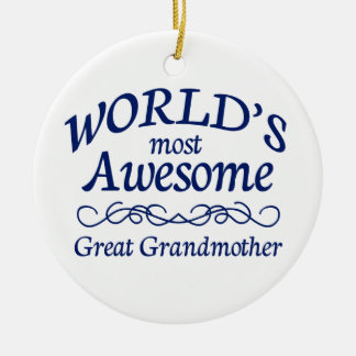 World's Most Awesome Great Grandmother Round Ceramic Decoration