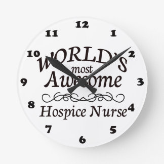 World's Most Awesome Hospice Nurse Wallclocks
