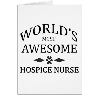 World's Most Awesome Hospice Nurse Greeting Card
