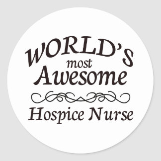 World's Most Awesome Hospice Nurse Round Sticker