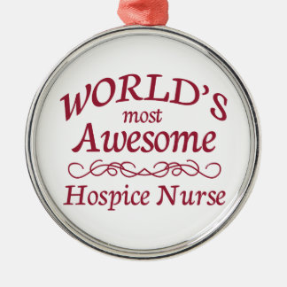 World's Most Awesome Hospice Nurse Silver-Colored Round Decoration