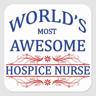 World's Most Awesome Hospice Nurse Square Sticker