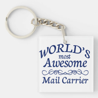 World's Most Awesome Mail Carrier Single-Sided Square Acrylic Keychain