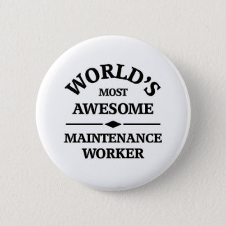 World's most awesome Maintenance Worker 6 Cm Round Badge