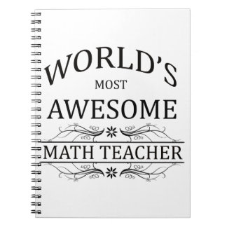 World's Most Awesome Math Teacher Spiral Notebook