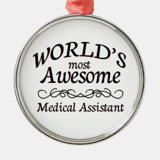 World's Most Awesome Medical Assistant Silver-Colored Round Decoration