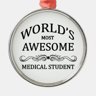 World's Most Awesome Medical Student Silver-Colored Round Decoration