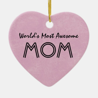 World's Most Awesome Mom PINK Background Gift Item Ceramic Heart Decoration