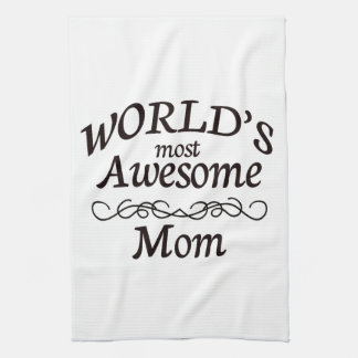 World's Most Awesome Mom Tea Towel