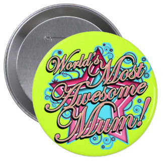 Worlds Most Awesome Mum 10 Cm Round Badge