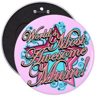 Worlds Most Awesome Mum 6 Cm Round Badge